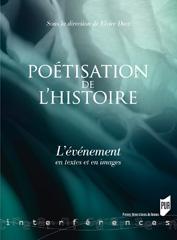 E. Diaz (dir.), La poétisation de l'histoire. L'événement en textes et en images