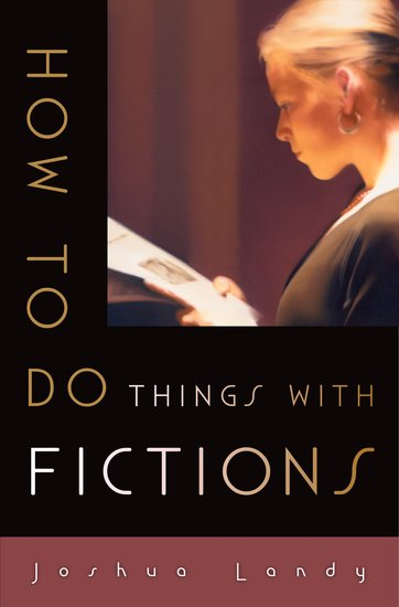 J. Landy, How to Do Things with Fictions
