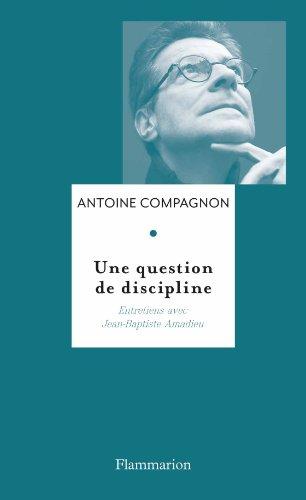 A. Compagnon, Une question de discipline