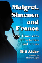 B. Alder, Maigret, Simenon and France. Social Dimensions of the Novels and Stories