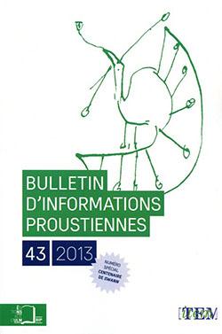 Bulletin d'informations proustiennes, n°43, 2013 :