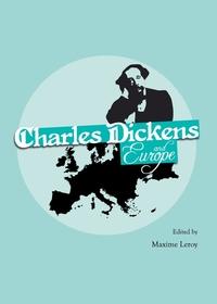 M. Leroy (dir.), Charles Dickens and Europe