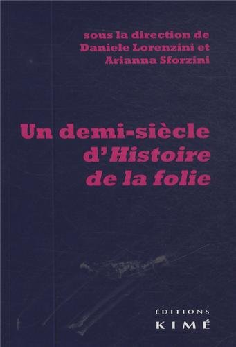 D. Lorenzini & A. Sforzini (dir.), Un demi-siècle d'Histoire de la folie