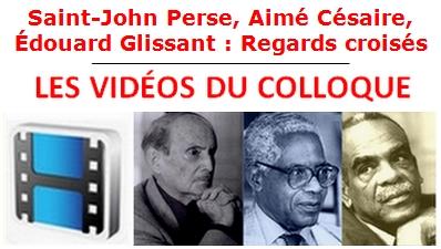 Saint-John Perse, Aimé Césaire, Édouard Glissant : Regards croisés