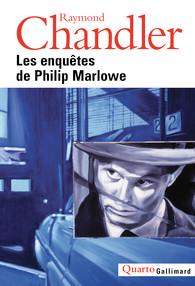 R. Chandler, Les enquêtes de Philip Marlowe (Quarto)
