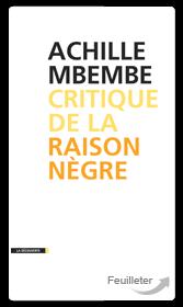 A. Mbemb, Critique de la raison nègre
