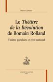 M. Denizot, Le Théâtre de la Révolution de Romain Rolland. Théâtre populaire et récit national