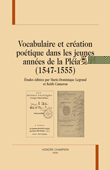M.-D. Legrand & K. Cameron (dir.), Vocabulaire et création poétique dans les jeunes années de la Pléiade (1547-1555)