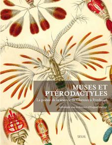 Muses et ptérodactyles. La poésie de la science de Chénier à Rimbaud (H. Marchal, éd.)