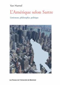 Y. Hamel, L'Amérique selon Sartre. Littérature, philosophie, politique