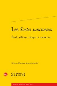 Anonyme, Les Sortes sanctorum - Étude, édition critique et traduction (éd. E. Montero Cartelle)
