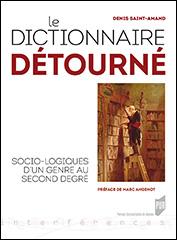 D. Saint-Amand, Le Dictionnaire détourné. Socio-logiques d'un genre au second degré