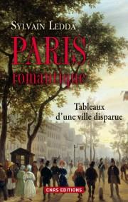 S. Ledda, Paris romantique. Tableaux d'une ville disparue
