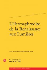 M. Closson (dir.), L'Hermaphrodite de la Renaissance aux Lumières