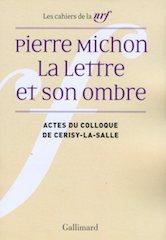 Pierre Michon, Actes du colloque de Cerisy-la-Salle, août 2009