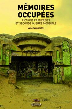 M. Dambre (dir.), Mémoires occupées. Fictions françaises et Seconde guerre mondiale