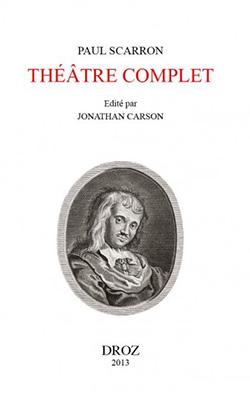 Paul Scarron, Théâtre complet (2 vol.) (J. Carson, éd.)