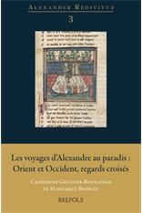 C. Gaullier-Bougassas & M. Bridges (dir.), Les Voyages d'Alexandre au paradis