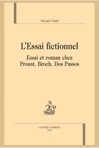 V. Ferré, L'Essai fictionnel. Essai et roman chez Proust, Broch, Dos Passos