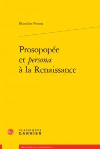 B. Perona, Prosopopée et persona à la Renaissance