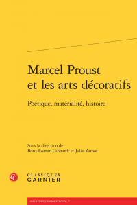 B. R. Gibhardt & J. Ramos (dir.), Marcel Proust et les arts décoratifs - Poétique, matérialité, histoire