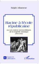 R. Albanese, Racine à l'école républicaine ou les enjeux socio-politiques de la tragédie classique (1800 -1950)