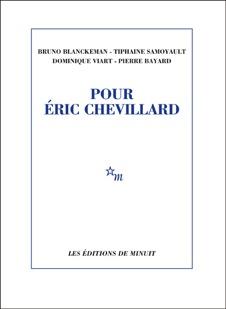 B. Blanckeman, T. Samoyault, D. Viart & P. Bayard: Pour Éric Chevillard