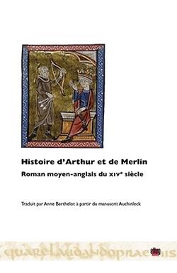 Histoire d'Arthur et de Merlin. Roman moyen-anglais du XIVe siècle (A. Berthelot, éd.)