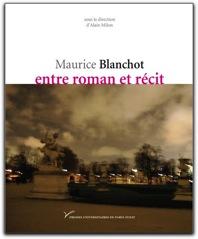 A. Milon (dir.), Maurice Blanchot entre roman et récit