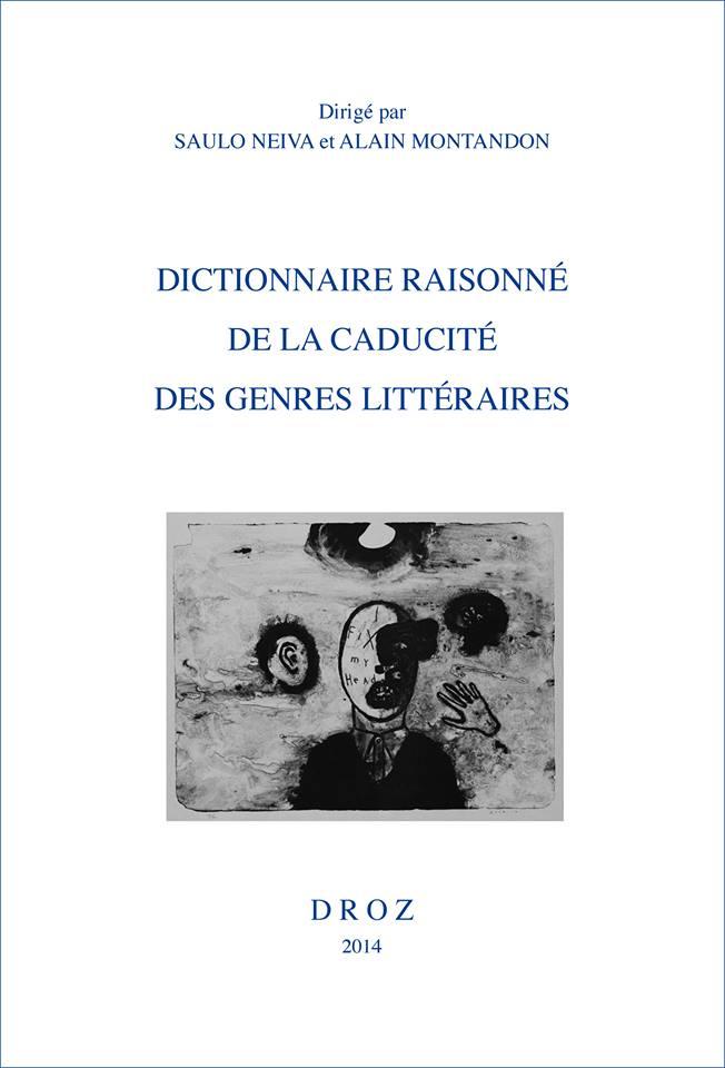 S. Neiva & A. Montandon (dir.), Dictionnaire raisonné de la caducité des genres littéraires