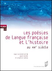 L. Michel & D. Rumeau (dir.), Les poésies de langue française et l'histoire au XXe siècle