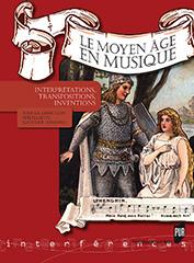 E. Gaucher-Rémond (dir.), Le Moyen Âge en musique. Interprétations, transpositions, inventions