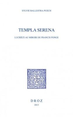 S. Ballestra-Puech, Templa serena. Lucrèce au miroir de Francis Ponge