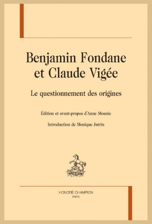 A. Mounic (dir.), Benjamin Fondane et Claude Vigée, Le questionnement des origines.