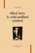 J. Schuh, Alfred Jarry, le colin-maillard cérébral