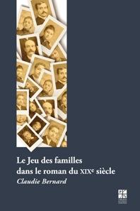C. Bernard, Le Jeu des familles dans le roman du XIXe siècle.
