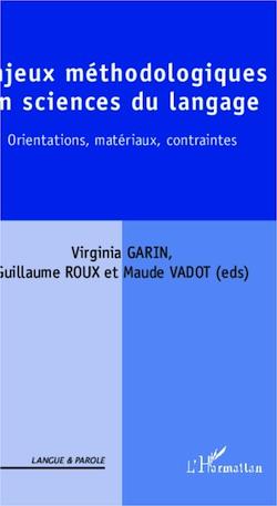 V. Garin, G. Roux & M. Vadot (dir.), Enjeux méthodologiques en sciences du langage