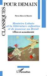 F.-M. de Macedo, Monteiro Lobato et la littérature enfantine et de jeunesse au Brésil - L'Être et Sa Modernité