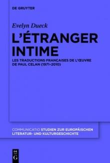 E. Dueck, L'étranger intime. Les traductions françaises de l'oeuvre de Paul Celan (1971-2010)