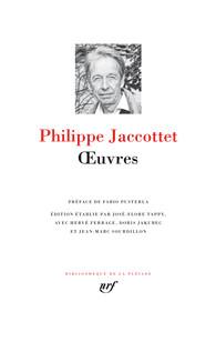 Ph. Jaccottet, Œuvres (La Pléiade)