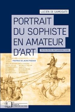 Lucien de Samosate, Portrait du sophiste en amateur d'art (S. Dubel, éd.)