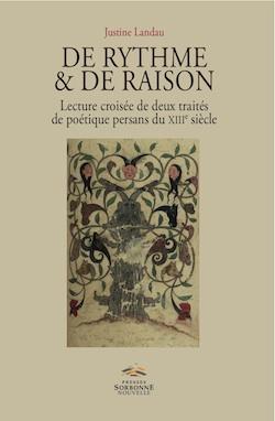 J. Landau, De rythme & de raison. Lecture croisée de deux traités de poétique persans du XIIIe siècle
