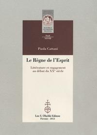 P. Cattani, Le Règne de l'Esprit. Littérature et engagement au début du XXe siècle