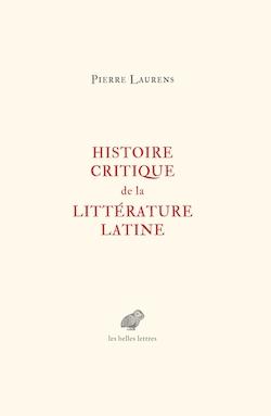 P. Laurens, Histoire critique de la littérature latine