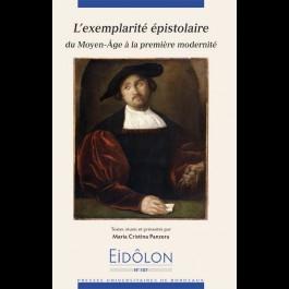 Eidôlon, n° 107  : L'Exemplarité épistolaire - Du Moyen-Âge à la première modernité