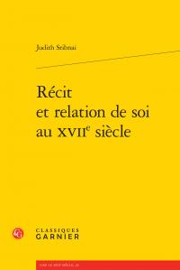 J. Sribnai, Récit et relation de soi au XVIIe siècle