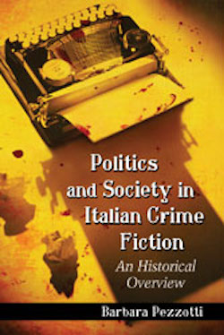 B. Pezzotti, Politics and Society in Italian Crime Fiction. An Historical Overview