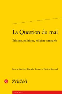 A. Renault & P. Reynaud (dir.), La Question du mal. Éthique, politique, religion comparée
