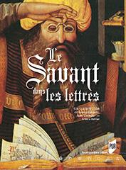 V. Cangemi, A. Corbellari & U. Bähler (dir.), Le Savant dans les lettres