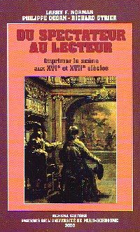 Du Spectateur au lecteur: Imprimer la scène aux XVIIe et XVIIe siècles
